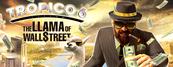 Tropico 6 The Llama of Wall Street Steam