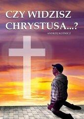 Czy widzisz Chrystusa...?