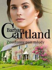 Znudzony pan młody - Ponadczasowe historie miłosne Barbary Cartland