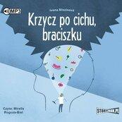Krzycz po cichu, braciszku audiobook