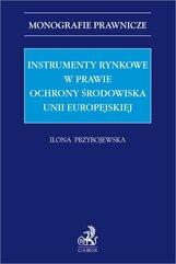 Instrumenty rynkowe w prawie ochrony środowiska Unii Europejskiej