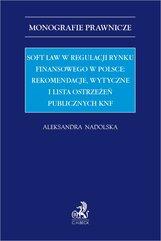 Soft law w regulacji rynku finansowego w Polsce: rekomendacje wytyczne i lista ostrzeżeń publicznych KNF