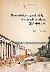 Namiestnicy rzymskiej Syrii w czasach przełomu (324-361 n.e.)
