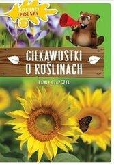 Kocham Polskę. Ciekawostki o roślinach