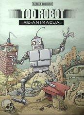 Strefa komiksu T.6 Tod Robot: Re-animacja