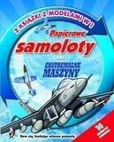 Papierowe samoloty oraz ekstremalne maszyny