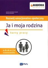 Akademia pomysłów Rozwój emocjonalno-społeczny Ja i moja rodzina Karty pracy