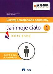Akademia pomysłów Rozwój emocjonalno-społeczny Ja i moje ciało 1 Karty pracy