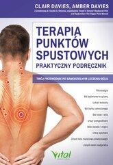 Terapia punktów spustowych - praktyczny podręcznik. Twój przewodnik po samodzielnym leczeniu bólu