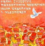 Pieśni Żydowskie Mordechaja Gebirtiga CD