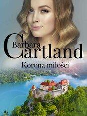 Korona miłości - Ponadczasowe historie miłosne Barbary Cartland