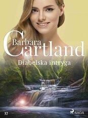 Diabelska intryga - Ponadczasowe historie miłosne Barbary Cartland