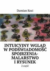 Damian Kozi- Intuicyjny wgląd w podświadomość spojrzenia-malarstwo i rysunek- 2 część