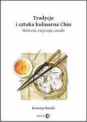 Tradycje i sztuka kulinarna Chin. Historia, zwyczaje, smaki