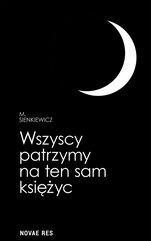 Wszyscy patrzymy na ten sam księżyc