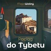 Pociąg do Tybetu. Audiobook