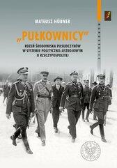 Pułkownicy rdzeń środowiska piłsudczyków w systemie polityczno-ustrojowym II Rzeczypospolitej