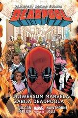Deadpool - Uniwersum Marvela zabija Deadpoola. Tom 13