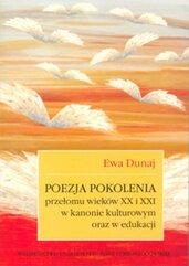Poezja pokolenia przełomu wieków XX i XXI w kanonie kulturowym oraz w edukacji