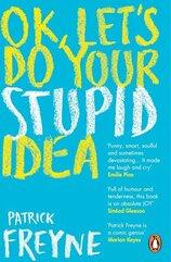 OK. Let's Do Your Stupid Idea