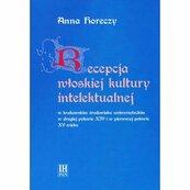 Recepcja włoskiej kultury intelektualnej w krakowskim środowisku uniwersyteckim