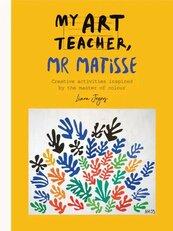My Art Teacher, Mr Matisse