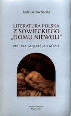 """Literatura polska z sowieckiego """"domu niewoli"""""""