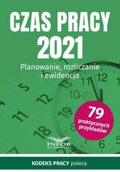 Czas Pracy 2021. Planowanie, rozliczanie i ewidencja