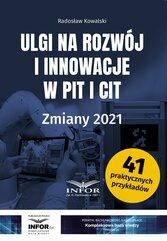Ulgi na rozwój i innowacje w PIT i CIT. Zmiany 2021