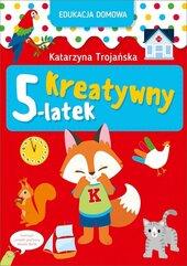 Edukacja domowa. Kreatywny 5-latek
