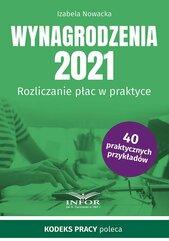 Wynagrodzenia 2021.Rozliczanie płac w praktyce