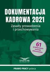 Dokumentacja kadrowa 2021.Zasady prowadzenia i przechowywania