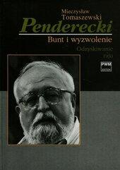 Penderecki Bunt i wyzwolenie Odzyskiwanie raju