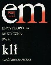 Encyklopedia muzyczna T5 K-Ł. Biograficzna