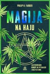 Magija na haju. Zastosowanie konopi w rytuałach i mistycyzmie