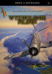 Wyzwolenie Filipin. Luzon, Mindanao i Wyspy Visayan 1944 -1945