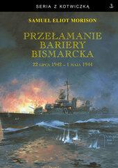 Przełamanie bariery Bismarcka. 22 lipca 1942 - 1 maja 1944