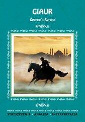 Giaur George'a Byrona. Streszczenia, analiza, interpretacja