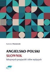 Angielsko-polski słownik fałszywych przyjaciół i słów mylących