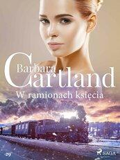 W ramionach księcia - Ponadczasowe historie miłosne Barbary Cartland