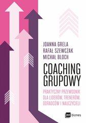 Coaching grupowy. Praktyczny przewodnik dla liderów, trenerów, doradców i nauczycieli
