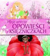 Moje urocze opowieści o księżniczkach