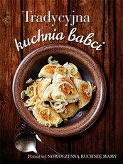 Tradycyjna kuchnia babci/ Nowoczesna kuchnia mamy