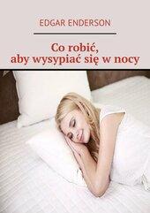 Co robić, aby wysypiać się w nocy