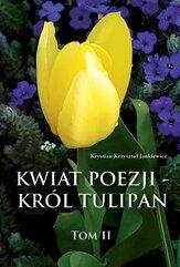 Kwiat poezji - król tulipan