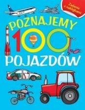 Poznajemy 100 pojazdów. Książka z naklejkami