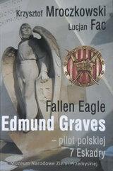 Fallen Eagle Edmund Graves - Pilot polskiej 7 Eskadry