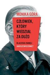 Człowiek, który wiedział za dużo. Dlaczego zginęli Jaroszewiczowie?