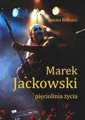 Marek Jackowski. Pięciolinia życia