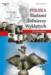 Polska. Śladami Żołnierzy Wyklętych. Przewodnik